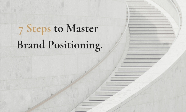7 Steps to Master Brand Positioning