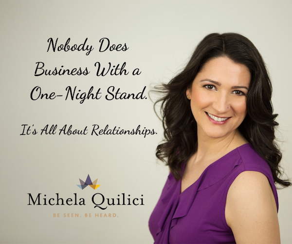 Nobody Does Business With A One-Night Stand. It's All About Relationships.