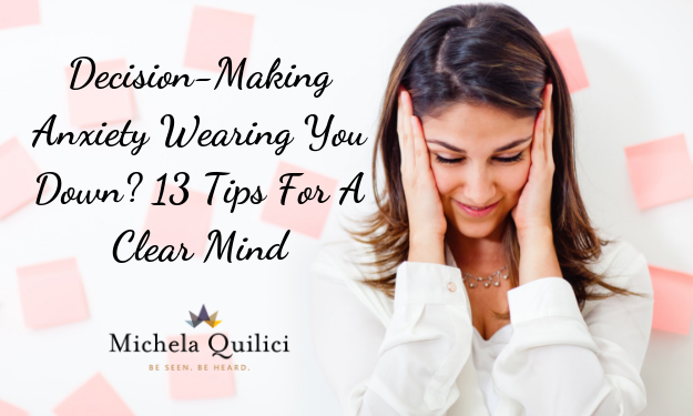 Decision-Making Anxiety Wearing You Down? 13 Tips For A Clear Mind