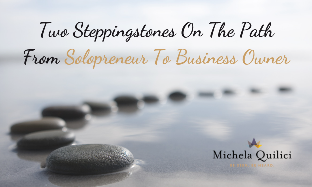 Two Steppingstones On The Path From Solopreneur To Business Owner