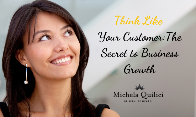 Think Like Your Customer: The Secret to Business Growth