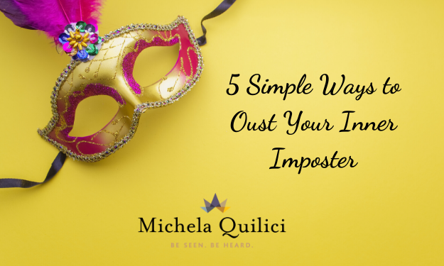 5 Simple Ways to Oust Your Inner Imposter