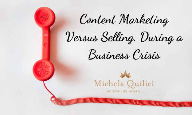 Content Marketing Versus Selling, During a Business Crisis