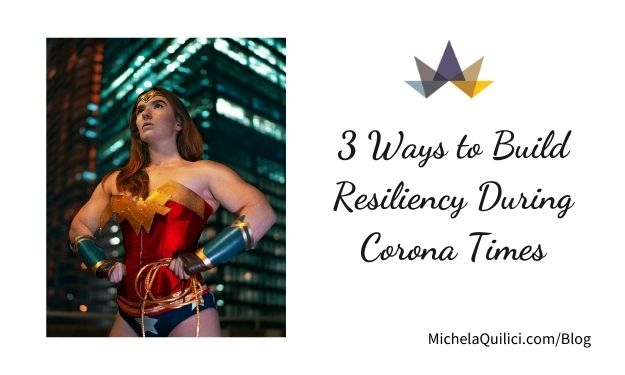 3 Ways to Build Resiliency During Corona Times