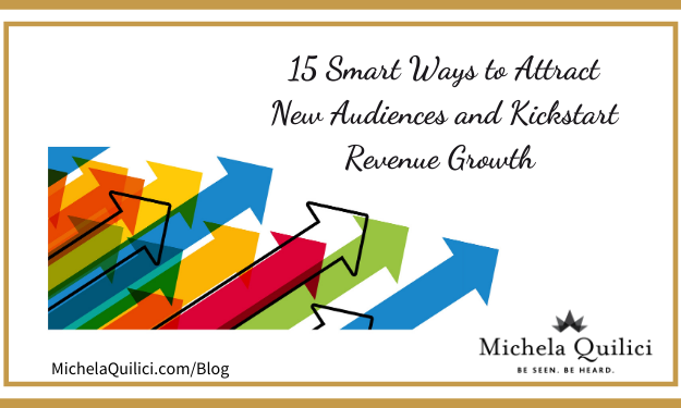 15 Smart Ways to Attract New Audiences and Kickstart Revenue Growth