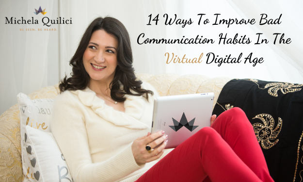 14 Ways To Improve Bad Communication Habits In The Virtual Digital Age