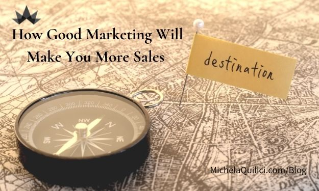 How Good Marketing Will Make You More Sales