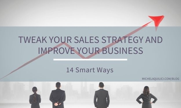 Tweak Your Sales Strategy and Improve Your Business