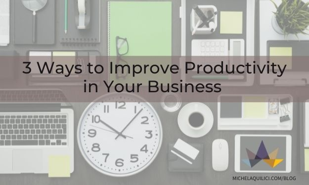 3 Ways to Improve Productivity in Your Business